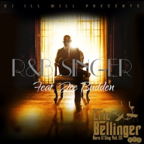 ERIC BELLINGER - R&B Singer (Extended Version) - Feat. Joe Budden